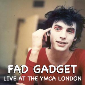 Album Fad Gadget Live At The YMCA London from Fad Gadget