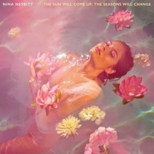 Nina Nesbitt的專輯The Sun Will Come up, The Seasons Will Change (Explicit)