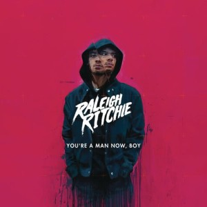 Album You're a Man Now, Boy (Deluxe) from Raleigh Ritchie