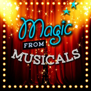 Magic from Musicals