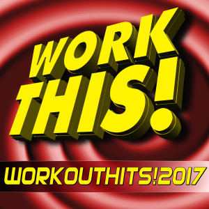 Album Work This! Workout Hits! 2017 (Unmixed Workout Music Ideal for Gym, Cardio, Fitness, Running, Cycling and Jogging) from Work This! Workout