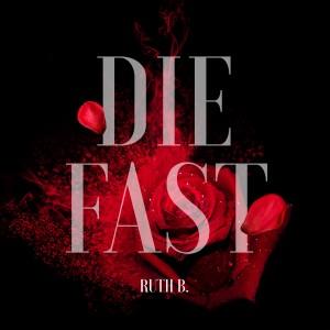 Die Fast dari Ruth B
