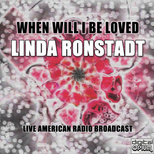 Album When Will I Be Loved from Linda Ronstadt