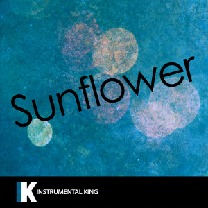 Instrumental King的專輯Sunflower (In the Style of Post Malone & Swae Lee) [Karaoke Version]