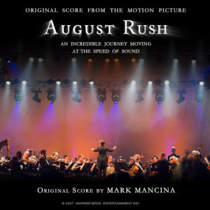 Mark Mancina的專輯August Rush (Original Score From The Motion Picture)