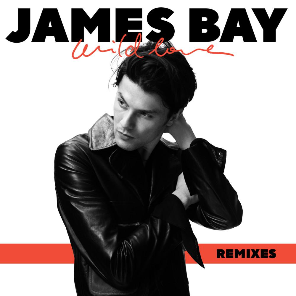 Wild Love (Jonas Blue Remix) 2018 James Bay