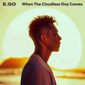 Album When the Cloudless Day Comes from E.so
