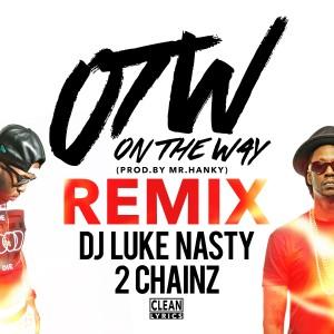 收聽DJ Luke Nasty的OTW (Remix)歌詞歌曲