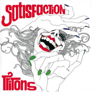 Satisfaction 1973 Tritons