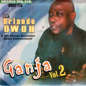 Album Ganja Vol.2 from Dr. Orlando Owoh