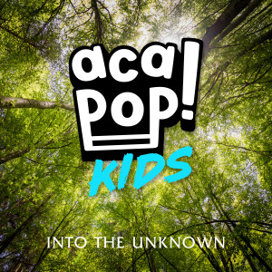 Listen to Into the Unknown song with lyrics from Acapop! KIDS