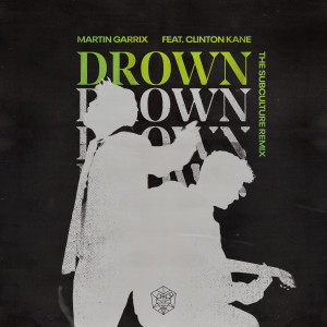 Album Drown (feat. Clinton Kane) (The Subculture Remix) from Clinton Kane