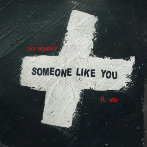 Album Someone Like You from Jay Bombay