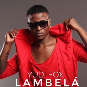 Album Lambela from Yudi Fox