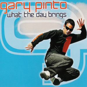 Album What The Day Brings from Gary Pinto