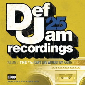 Various Artists的專輯Def Jam 25, Vol. 7: THE # 1's (Can't Live Without My Radio) Pt. 2