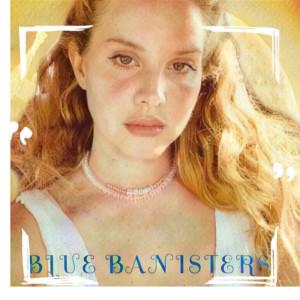 Lana Del Rey的專輯Blue Banisters