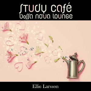 Album Study Café (Bossa Nova Lounge) from Ellie Larsson
