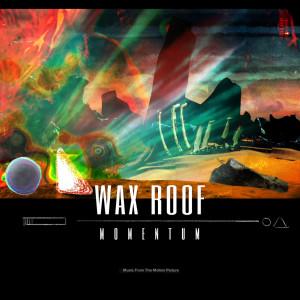 Album momentum (Explicit) from Wax Roof