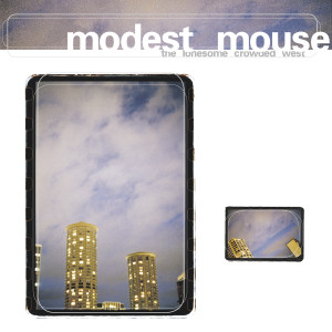 Album The Lonesome Crowded West from Modest Mouse