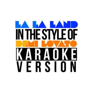 Karaoke - Ameritz的專輯La La Land (In the Style of Demi Lovato) [Karaoke Version] - Single