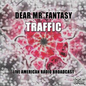 Album Dear Mr. Fantasy (Live) from Traffic