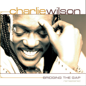 Album Bridging the Gap Remastered from Charlie Wilson