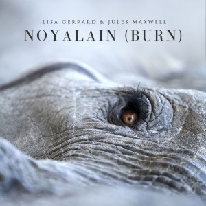 Album Noyalain (Burn) from Lisa Gerrard