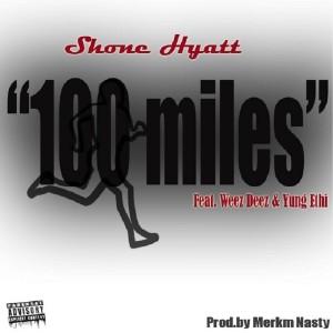 Album 100 Miles (feat. Weez Deez & Yung Ethi) - Single from Shone Hyatt