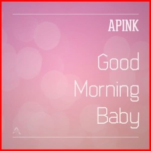 Apink的專輯Good Morning Baby