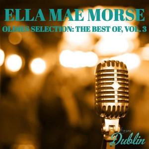 Album Oldies Selection: Ella Mae Morse - The Best Of, Vol. 3 from Ella Mae Morse