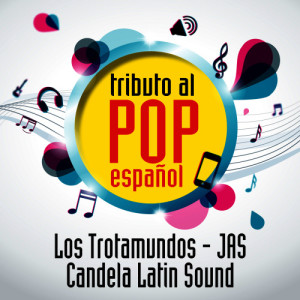 Album Tributo al Pop Español - EP from Candela Latin Sound