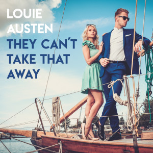 Album They Can't Take That Away from Louie Austen