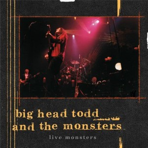Album Live Monsters from Big Head Todd and The Monsters