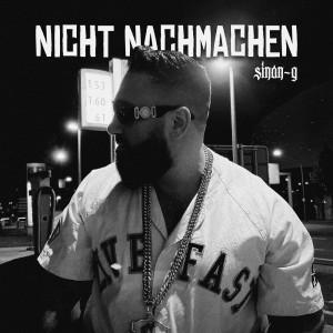 Album Nicht Nachmachen (Explicit) from Sinan-G