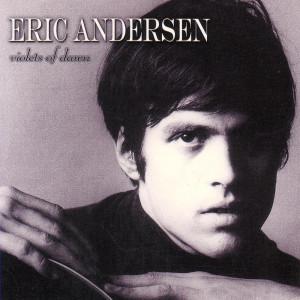 Violets Of Dawn 2006 Eric Andersen