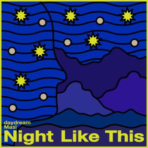 Album Night Like This from daydream Masi