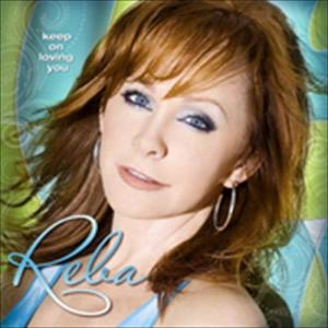 Keep On Loving You 2009 Reba McEntire