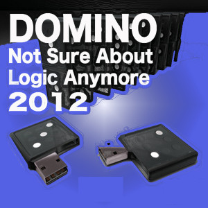 Not Sure About Logic Anymore dari Domino