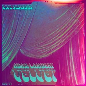 Album VELVET: Side A (The Live Sessions) from Adam Lambert