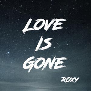 Album Love Is Gone from Roxy