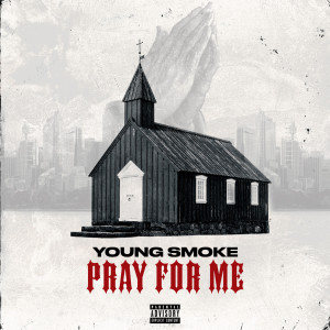 Album Pray for Me (Explicit) from Young Smoke