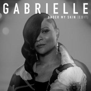 Listen to Under My Skin (Edit) song with lyrics from Gabrielle