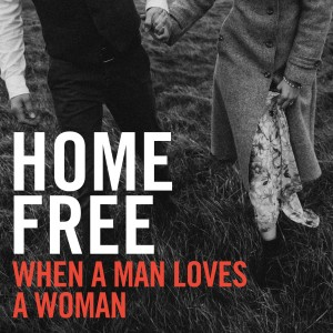Album When a Man Loves a Woman from Home Free