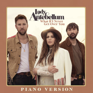 Album What If I Never Get Over You from Lady Antebellum