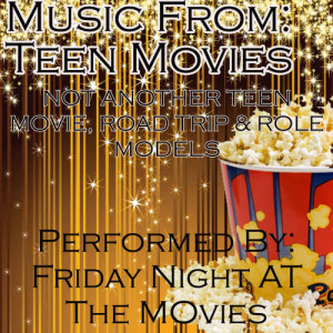Friday Night At The Movies的專輯Music From: Teen Movies...Role Models, Not Another Teen Movie, Road Trip and More