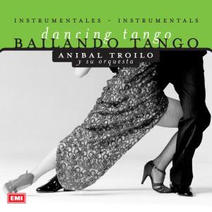 Bailando Tango 2001 Anibal Troilo