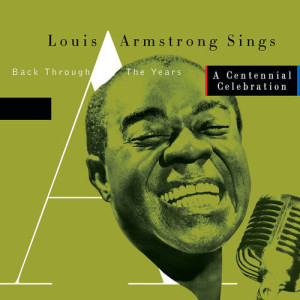 Album Sings -  Back Through The Years/A Centennial Celebration from Louis Armstrong