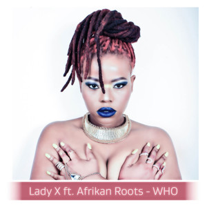 Listen to Who song with lyrics from Lady X