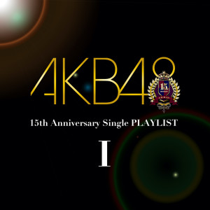 AKB48的專輯AKB48 15th Anniversary Single PLAYLIST I
